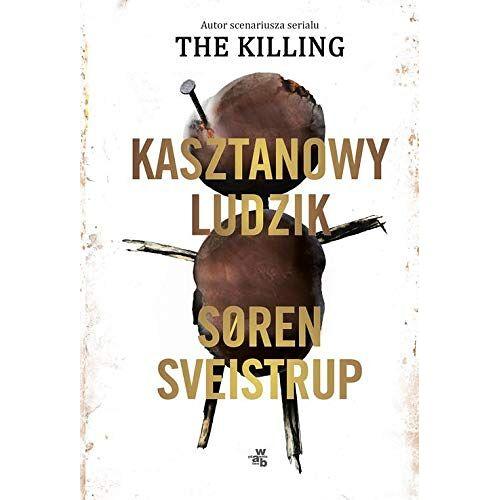 Soren Sveistrup - Kasztanowy ludzik - Preis vom 05.05.2021 04:54:13 h