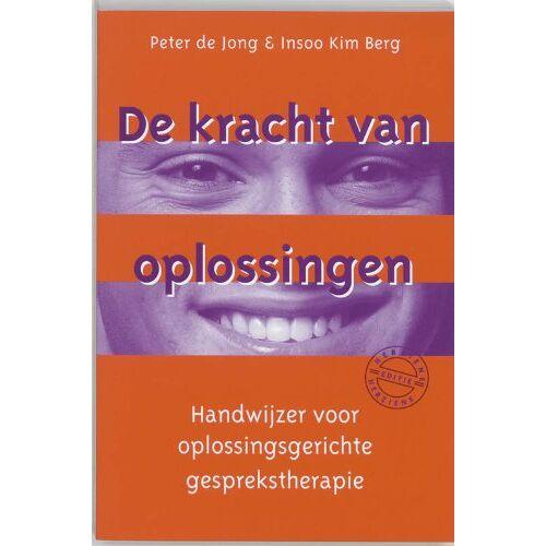 Jong, P. de - De kracht van oplossingen: handwijzer voor oplossingsgerichte gesprekstherapie - Preis vom 01.03.2021 06:00:22 h
