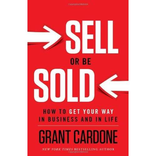 Grant Cardone - Sell or be Sold: How to Get Your Way in Business & in Life - Preis vom 06.03.2021 05:55:44 h