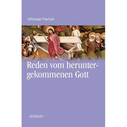 Michael Herbst - Reden vom heruntergekommenen Gott - Preis vom 15.05.2021 04:43:31 h