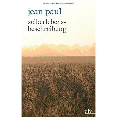 Jean Paul - Selberlebensbeschreibung - Preis vom 15.04.2021 04:51:42 h