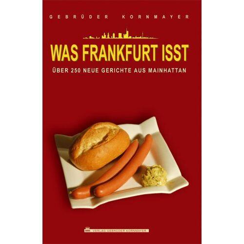 Evert Kornmayer - Kornmayer, E: Was Frankfurt isst - Preis vom 14.04.2021 04:53:30 h