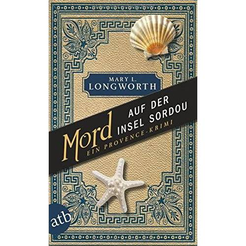 Longworth, Mary L. - Mord auf der Insel Sordou: Ein Provence-Krimi - Preis vom 18.10.2020 04:52:00 h