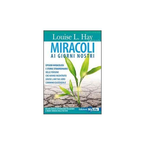 Hay, Louise L. - Miracoli ai nostri giorni - Preis vom 24.02.2021 06:00:20 h