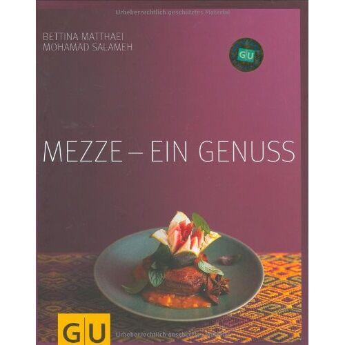 Bettina Matthaei - Mezze - ein Genuss (GU Für den Genuss) - Preis vom 21.01.2021 06:07:38 h