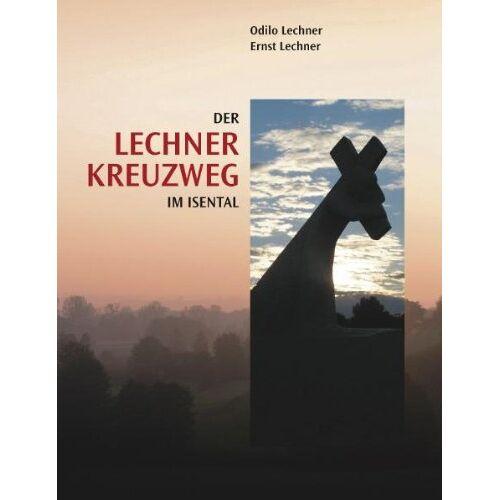 Odilo Lechner - Der Lechner-Kreuzweg im Isental: Gedanken und Bilder - Preis vom 19.01.2021 06:03:31 h