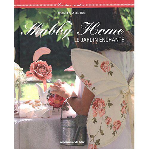 Francesca Ogliari - Shabby Home : Le jardin enchanté - Preis vom 11.04.2021 04:47:53 h