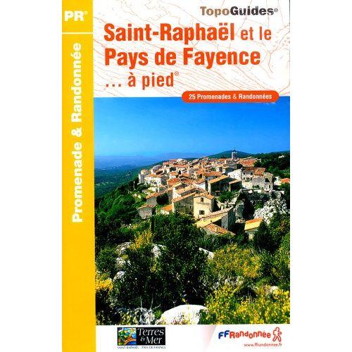 FFRP - St-Raphael Et Le Pays De Fayence a Pied - Preis vom 06.09.2020 04:54:28 h
