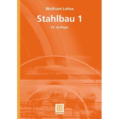 Wolfram Lohse - Stahlbau 1: TEIL 1 - Preis vom 13.01.2021 05:57:33 h