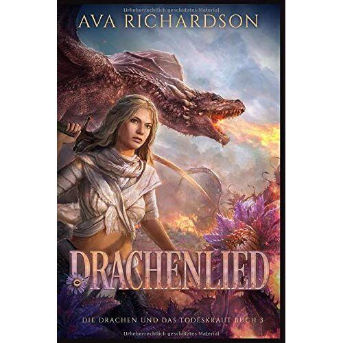 Ava Richardson - Drachenlied (Die Drachen und das Todeskraut, Band 3) - Preis vom 05.09.2020 04:49:05 h