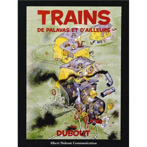 Albert Dubout - Trains de Palavas et d'ailleurs - Preis vom 21.10.2020 04:49:09 h