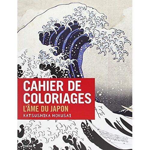 Frédérique Cassegrain - Cahier de coloriage : L'âme du Japon : Katsushika Hokusai - Preis vom 21.10.2020 04:49:09 h