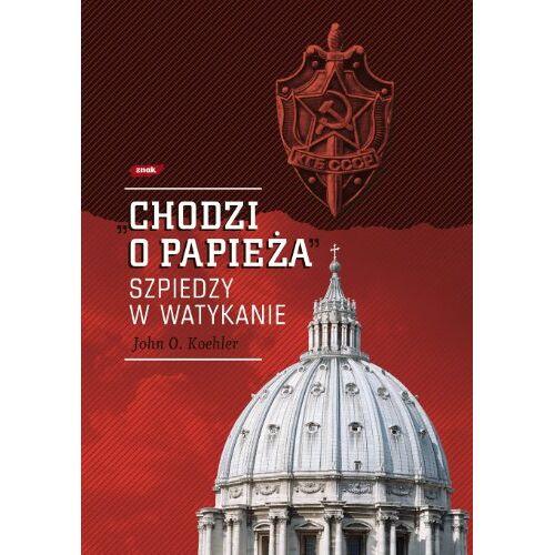 Koehler, John O. - Chodzi o Papieza Szpiedzy w Watykanie - Preis vom 04.05.2021 04:55:49 h