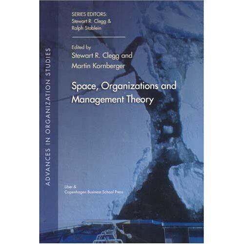 Clegg, Stewart R. - Space, Organization and Management Theory (Advances in Organization Studies) - Preis vom 26.03.2020 05:53:05 h