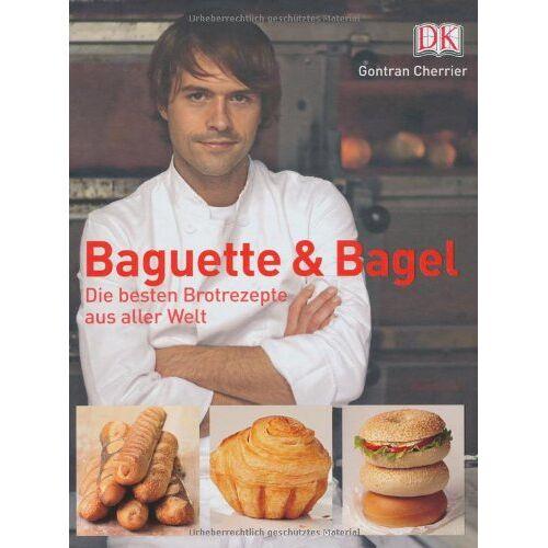 Gontran Cherrier - Baguette & Bagel - Preis vom 10.05.2021 04:48:42 h