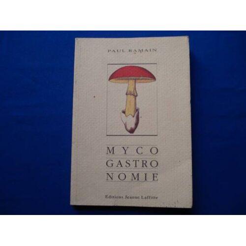 Paul Ramain - La myco-gastronomie - Preis vom 23.06.2020 05:06:13 h