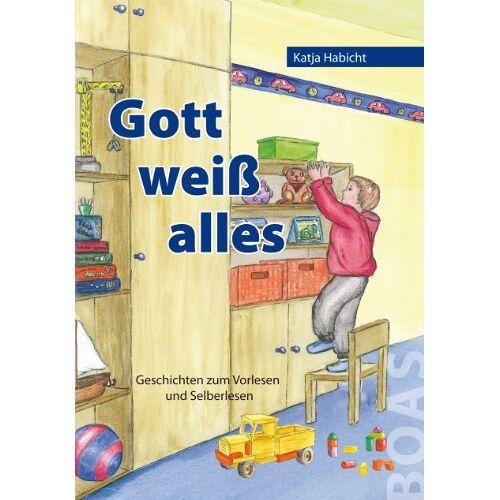 Katja Habicht - Gott weiß alles: Geschichten zum Vorlesen und Selberlesen - Preis vom 04.09.2020 04:54:27 h
