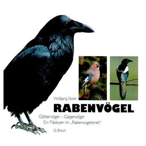 Wolfgang Epple - Rabenvögel: Göttervögel - Galgenvögel. Ein Plädoyer im Rabenvogelstreit - Preis vom 16.01.2021 06:04:45 h