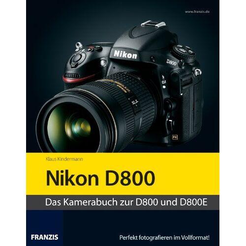 Klaus Kindermann - Profibuch Nikon D800/D800E - Preis vom 25.05.2020 05:02:06 h