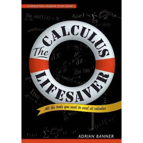 Adrian Banner - The Calculus Lifesaver: All the Tools You Need to Excel at Calculus (Princeton Lifesaver Study Guides) - Preis vom 03.05.2021 04:57:00 h