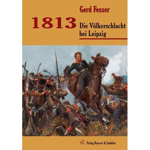 Gerd Fesser - 1813: Die Völkerschlacht bei Leipzig - Preis vom 07.04.2021 04:49:18 h