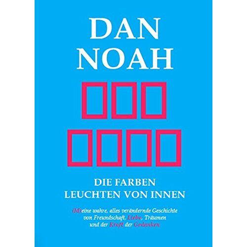 Daniel Thallinger - Die Farben leuchten von innen: Dan Noah - Preis vom 28.02.2021 06:03:40 h