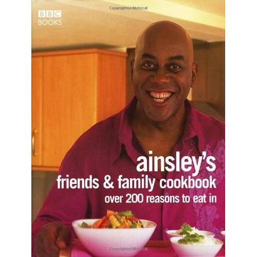 Ainsley Harriott - Ainsley Harriott's Friends & Family Cookbook: Over 200 Reasons to Eat In - Preis vom 14.04.2021 04:53:30 h