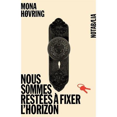 Mona Høvring - Nous sommes restées à fixer l horizon - Preis vom 20.10.2020 04:55:35 h