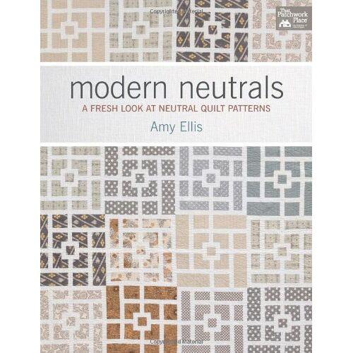Amy Ellis - Modern Neutrals: A Fresh Look at Neutral Quilt Patterns - Preis vom 13.05.2021 04:51:36 h