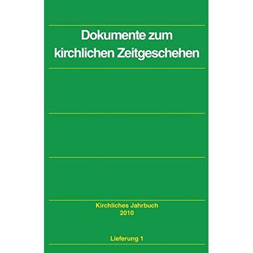 - Kirchliches Jahrbuch für die  Evangelische Kirche in Deutschland: Dokumente zum kirchlichen Zeitgeschehen: Lfg. 1 Jahrgang 137, 2010 - Preis vom 28.03.2020 05:56:53 h