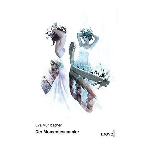 Eva Mühlbacher - Der Momentesammler - Preis vom 07.05.2021 04:52:30 h