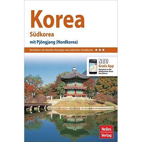 Nelles Verlag - Nelles Guide Reiseführer Korea: Südkorea -- mit Pjöngjang (Nordkorea) - Preis vom 19.01.2021 06:03:31 h
