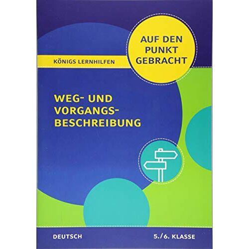 Werner Rebl - Weg- und Vorgangsbeschreibung für die 5. und 6. Klasse: Deutsch auf den Punkt gebracht! (Königs Lernhilfen) - Preis vom 04.08.2019 06:11:31 h