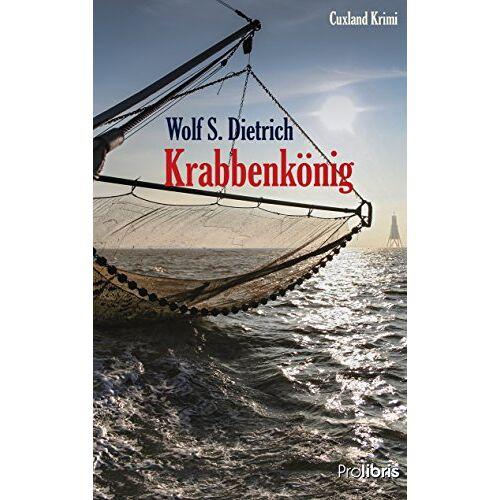 Dietrich, Wolf S. - Krabbenkönig: Cuxland Krimi - Preis vom 03.03.2021 05:50:10 h