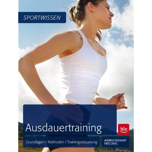 Fritz Zintl - Ausdauertraining: Grundlagen · Methoden · Trainingssteuerung - Preis vom 25.02.2021 06:08:03 h
