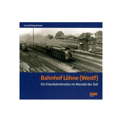 Garrelt Riepelmeier - Bahnhof Löhne (Westf.): Ein Eisenbahnknoten im Wandel der Zeit - Preis vom 06.04.2021 04:49:59 h