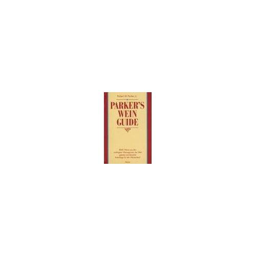 Parker, Robert M. - Parker's Wein-Guide: 8000 Weine aus den wichtigsten Weinregionen der Welt getestet und bewertet - Preis vom 21.01.2021 06:07:38 h