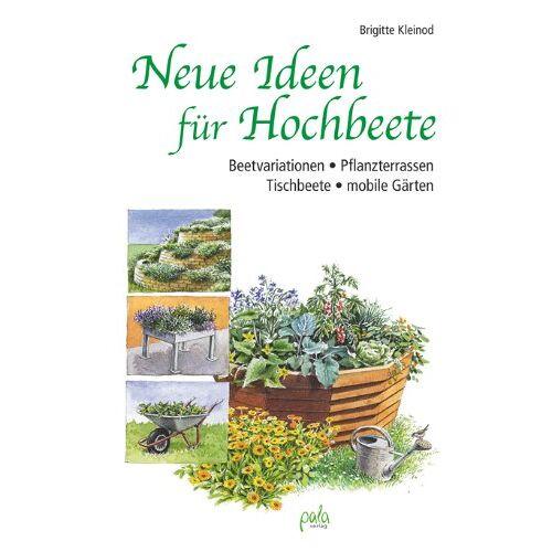 Brigitte Kleinod - Neue Ideen für Hochbeete: Beetvariationen - Pflanzterrassen - Tischbeete - mobile Gärten - Preis vom 01.06.2020 05:03:22 h