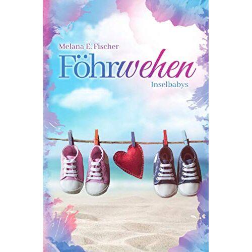 Fischer, Melana E. - Föhrwehen Inselbabys (Föhr Reihe) - Preis vom 28.02.2021 06:03:40 h