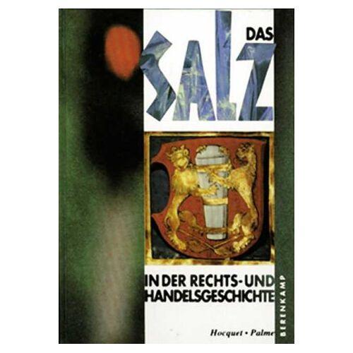- Das Salz in der Rechts- und Handelsgeschichte - Preis vom 27.02.2021 06:04:24 h