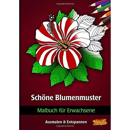 BOSS Malbücher - Malbuch für Erwachsene: Schöne Blumen Muster - Preis vom 01.12.2019 05:56:03 h