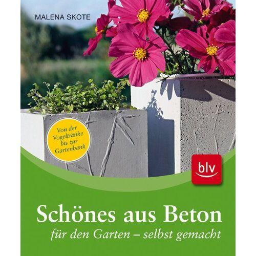 Malena Skote - Schönes aus Beton für den Garten - selbstgemacht: Von der Vogeltränke bis zur Gartenbank - Preis vom 28.02.2021 06:03:40 h