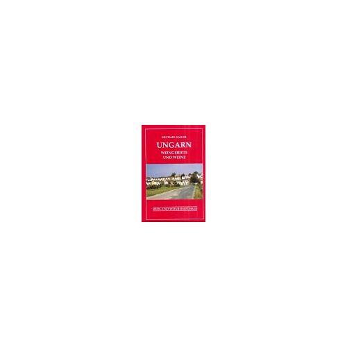 Michael Sailer - Ungarn. Weingebiete und Weine - Preis vom 08.05.2021 04:52:27 h