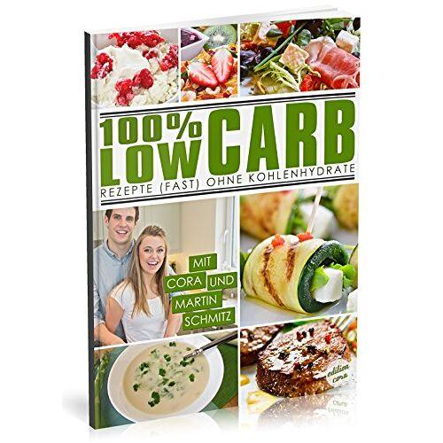 Schmitz, Cora und Martin - 100% LOW CARB: Rezepte (fast) ohne Kohlenhydrate [Zum Abnehmen und schlank bleiben   Diätkochbuch] (Rezepte ohne Kohlenhydrate Kochbuch, Band 1) - Preis vom 20.10.2020 04:55:35 h