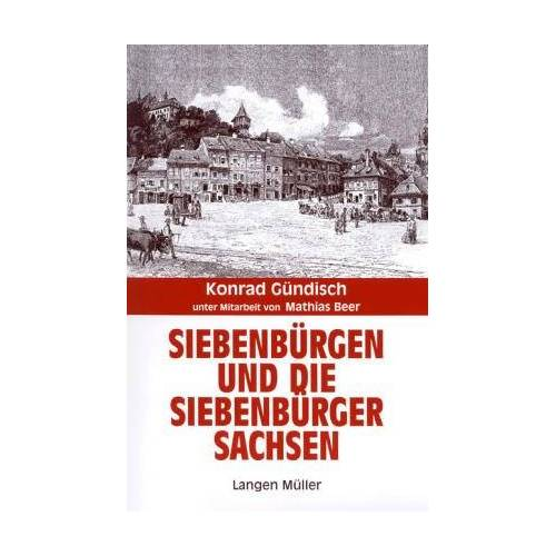 Konrad Gündisch - Siebenbürgen und die Siebenbürger Sachsen - Preis vom 25.02.2021 06:08:03 h
