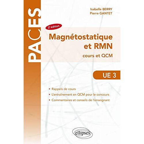 Isabelle Berry - Magnétostatique et RMN Cours et QCM PACES UE3 (PACES en schémas) - Preis vom 15.01.2021 06:07:28 h