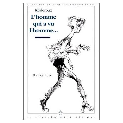 Josiane Kerleroux - L'homme qui a vu l'homme - Preis vom 26.02.2021 06:01:53 h