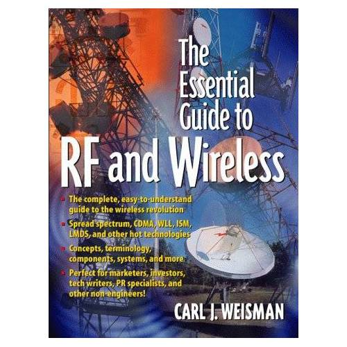 Weisman, Carl J. - The Essential Guide to RF and Wireless (Essential Guides (Prentice Hall)) - Preis vom 29.05.2020 05:02:42 h