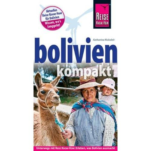 Katharina Nickoleit - Bolivien kompakt - Preis vom 16.05.2021 04:43:40 h