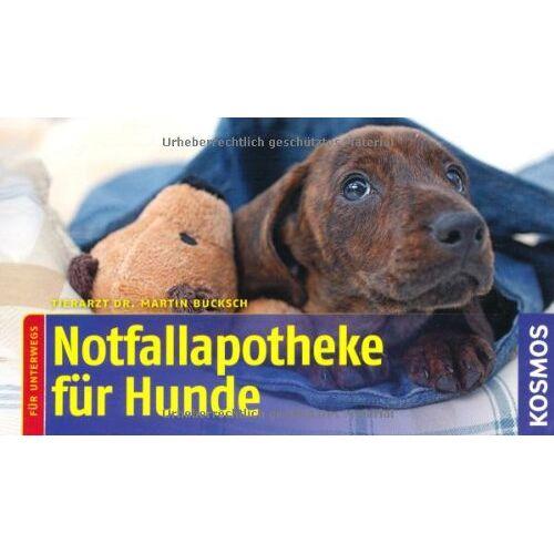 Martin Bucksch - Notfallapotheke für Hunde: Für unterwegs - Preis vom 14.01.2021 05:56:14 h